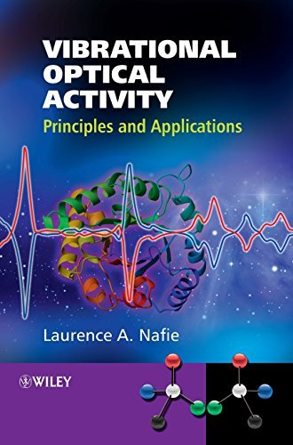 Vibrational Optical Activity: Principles and Applications by Laurence A. Nafie (2011-09-13)