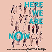 Here We Are Now Audiobook by Jasmine Warga Narrated by Soneela Nankani