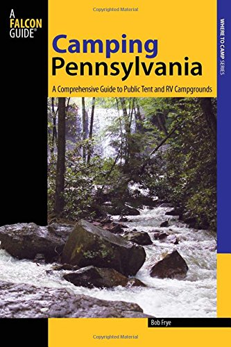 Camping Pennsylvania: A Comprehensive Guide To Public for sale  Delivered anywhere in USA