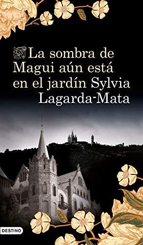 La sombra de Magui aún está en el jardín (Spanish Edition) de [Lagarda Mata, Sylvia]