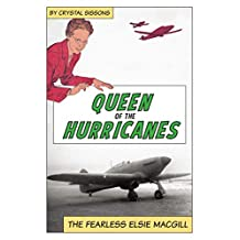 Queen of the Hurricanes: The Fearless Elsie MacGill
