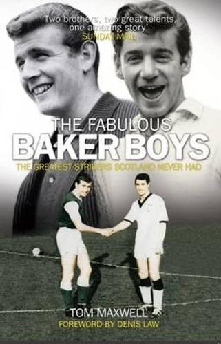 Download The Fabulous Baker Boys: The Greatest Strikers Scotland Never Had pdf epub