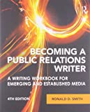 Becoming a Public Relations Writer 4th Edition