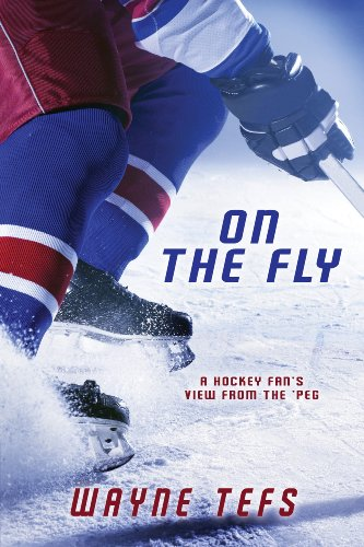 On the Fly: A Hockey Fans View from the Peg