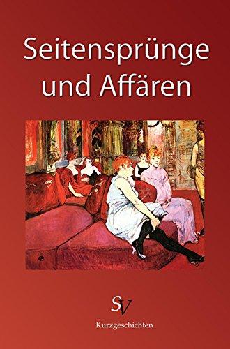 Seitensprünge und Affären (German Edition)