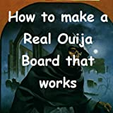 How to make a Real Ouija Board that works