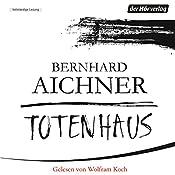 Totenhaus (Bestatterin Brunhilde Blum 2) | Bernhard Aichner