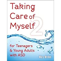 Taking Care of Myself 2: For Teenagers & Young Adults with ASD