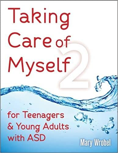 Taking Care of Myself2: for Teenagers and Young Adults with ASD - Popular Autism Related Book