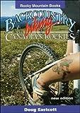 Backcountry Biking in the Canadian Rockies, Doug Eastcott, 0921102690