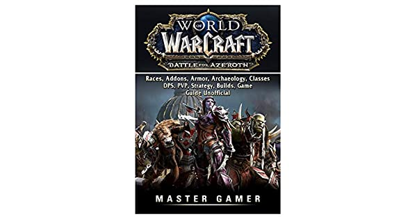 World of Warcraft Battle for Azeroth, Races, Addons, Armor
