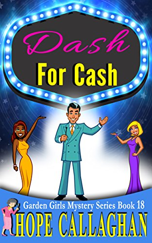 Dash For Cash: A Garden Girls Cozy Mystery (Garden Girls Christian Cozy Mystery Series Book 18) cover