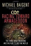 Racing Toward Armageddon, Michael Baigent, 0061363200