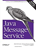 Java Message Service, Monson-Haefel, Richard and Richards, Mark, 0596522045