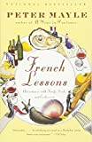 img - for French Lessons: Adventures with Knife, Fork, and Corkscrew book / textbook / text book