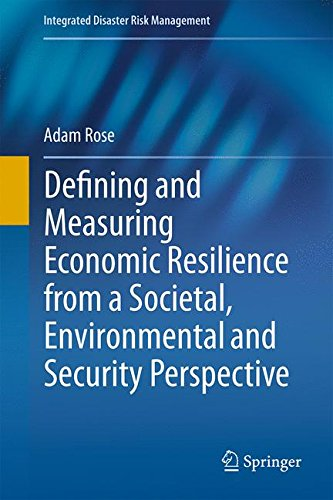 Defining and Measuring Economic Resilience from a Societal, Environmental and Security Perspective (Integrated Disaster