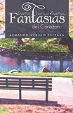 Sueños, Son Los Sueños, Fantasias Del Corazon, Armando Cedillo Estrada, 1463345372