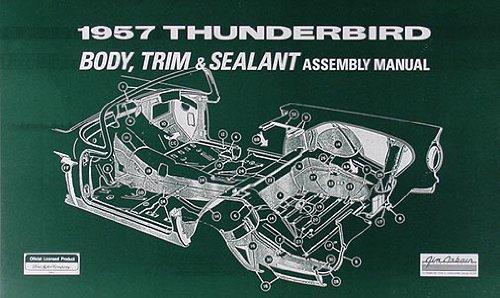 1957 Thunderbird Body, Trim & Sealant Assembly Manual Reprint