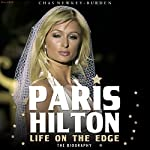 Paris Hilton: Life on the Edge | Chas Newkey-Burden