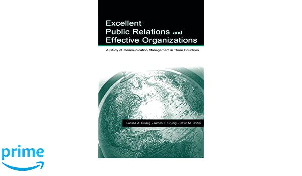 Excellent public relations and effective organizations a study of excellent public relations and effective organizations a study of communication management in three countries routledge communication series james e fandeluxe Choice Image