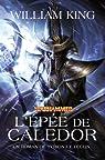 Warhammer - Tyrion et Teclis 02 : L'Epée de Caledor par King