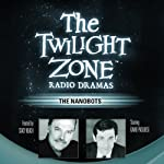 The Nanobots: The Twilight Zone Radio Dramas | Steve Nubie