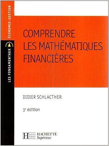 Livres à téléchargement gratuit de Google Comprendre les mathématiques financières de Didier Schlacther ( 21 juin 2007 ) PDF FB2