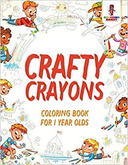 Crafty Crayons Coloring Book For 1 Year Olds Coloring Bandit