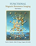 Functional Magnetic Resonance Imaging, Third Edition by Scott A. Huettel (2014-08-31)