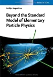 Beyond the Standard Model of Elementary Particle Physics, Nagashima, 3527411771