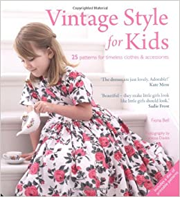 Vintage Style For Kids 25 Patterns For Timeless Clothes