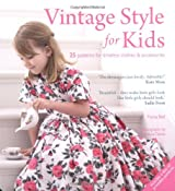 Vintage Style for Kids: 25 Patterns for Timeless Clothes & Accessories