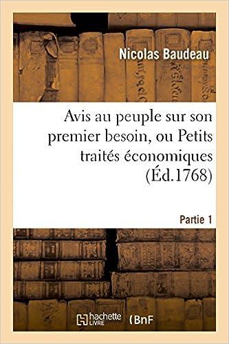 Lire un Avis au peuple sur son premier besoin, ou Petits traités économiques. Partie 1 pdf