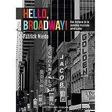 Hello, Broadway ! Une histoire de la comédie musicale américaine (French Edition)