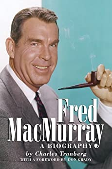 Fred MacMurray - A Biography by [Tranberg, Charles]