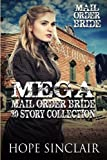 Mail Order Bride: Mega Mail Order Bride 20 Story Collection (Historical Western Romance)