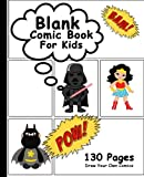 Blank Comic Book For Kids: Draw Your Own Comics, 130 Pages, Big Comic Panel Book For Kids, Lots of Pages (Blank Comic Books,Epic Layout)