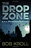 The Drop Zone: A T.j. Peterson Mystery