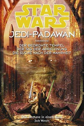 Star Wars, Jedi-Padawan: Sammelband 3: Der bedrohte Tempel; Der Tag der Abrechnung; Die Suche nach der Wahrheit