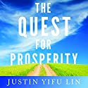 The Quest for Prosperity: How Developing Economies Can Take Off Audiobook by Justin Yifu Lin Narrated by Fleet Cooper