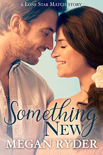 Something New (Lone Star Match  Book 3) by [Ryder, Megan ]