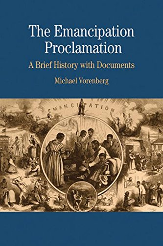 The Emancipation Proclamation: A Brief History with Documents (The Bedford Series in History and Culture)