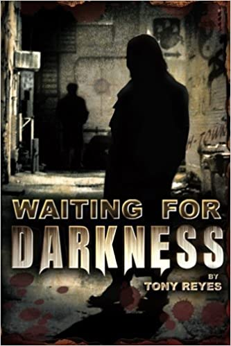 Waiting for Darkness Book I by Tony R. Reyes (2013-06-30)
