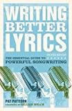 img - for Pat Pattison: Writing Better Lyrics : The Essential Guide to Powerful Songwriting (Paperback); 2010 Edition book / textbook / text book