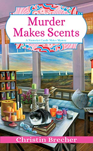 Murder Makes Scents (Nantucket Candle Maker Mystery Book 2) by [Brecher, Christin]