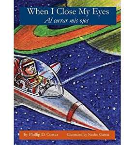 [ WHEN I CLOSE MY EYES ] By Cortez, Phillip D ( Author) 2013 [ Hardcover ]
