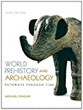 World Prehistory and Archaelogy, Michael Chazan, 0205953727