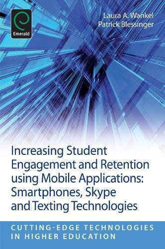 Increasing Student Engagement and Retention using Mobile Applications: Smartphones, Skype and Texting Technologies (Cutt