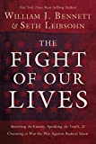 The Fight of Our Lives, William J. Bennett, 1595555471