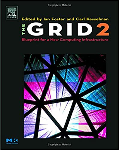 The grid 2 second edition blueprint for a new computing the grid 2 second edition blueprint for a new computing infrastructure the elsevier series in grid computing 2nd edition malvernweather Images